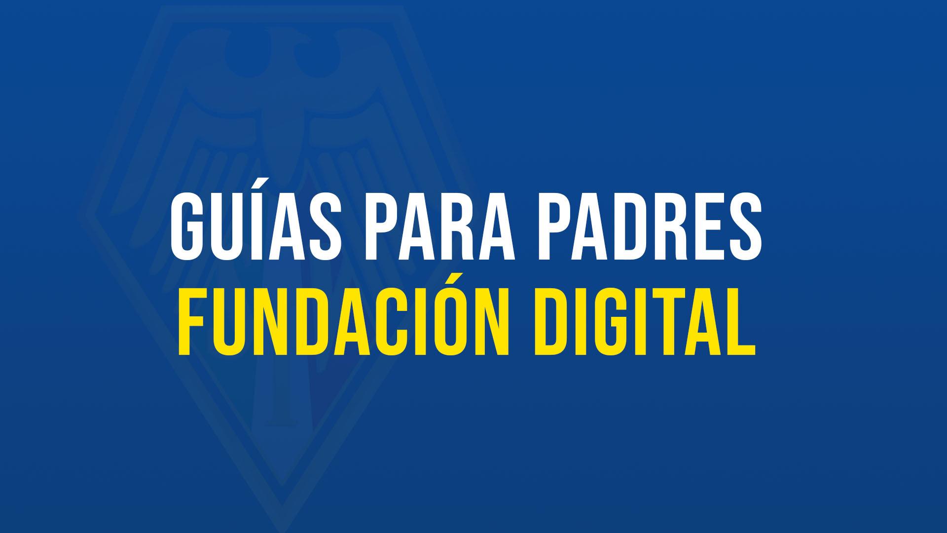 Guía para PAdres Fundación Digital